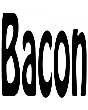 Bacon (ODD STUFF)